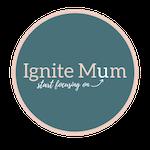 Ignite Mum